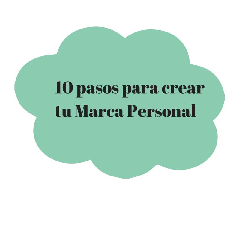 10 pasos para crear tu Marca Personal