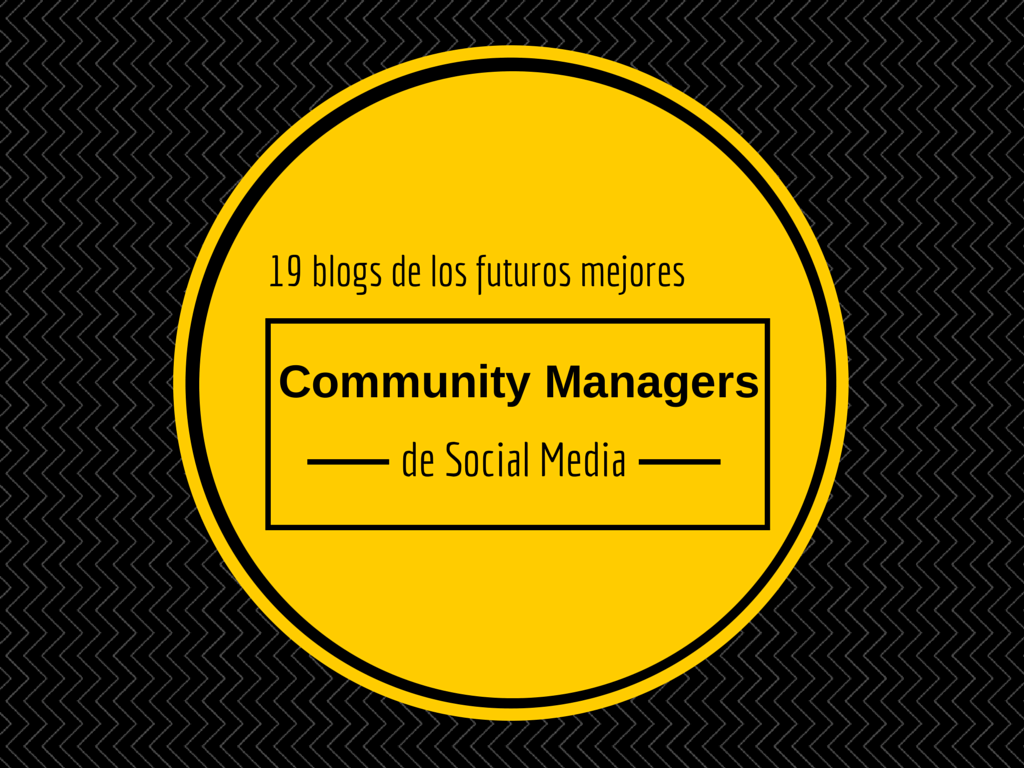 19 blogs de los futuros mejores  Community Managers de Social Media