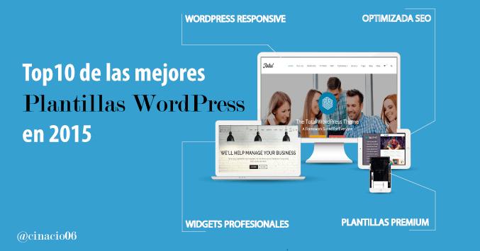 El Blog de Claudio Inacio - ¿Buscas el Top10 de las mejores plantillas WordPress para tu blog? Actualizado 2015