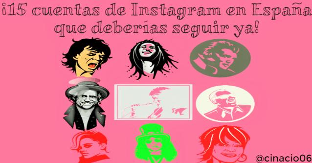 El Blog de Claudio Inacio - ¡15 cuentas de Instagram en España que deberías seguir ya!