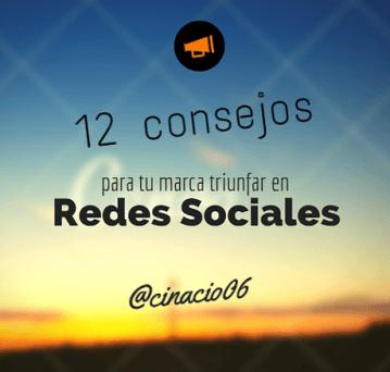 El Blog de Claudio Inacio - 12 consejos para que tu marca triunfe en Redes Sociales