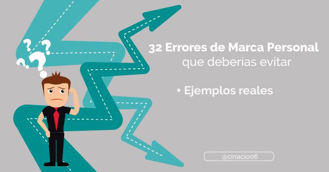 El Blog de Claudio Inacio - 32 Errores (con ejemplos reales) a evitar que pueden destrozar tu Marca Personal