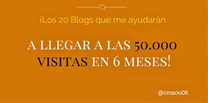 ¡Los 20 Blogs que me ayudarán a llegar a las 50.000 visitas en 6 meses!