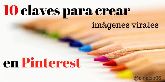 10 claves para crear imágenes virales en Pinterest
