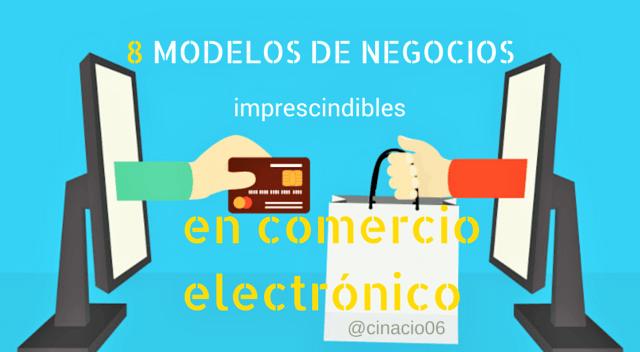 El Blog de Claudio Inacio - 8 modelos de negocios imprescindibles en comercio electrónico