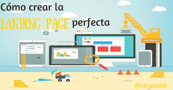 El Blog de Claudio Inacio - ¿Sabes cómo crear la Landing Page Perfecta?