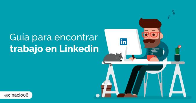 El Blog de Claudio Inacio - 15 Consejos muy útiles para saber como encontrar trabajo en Linkedin – Actualizado