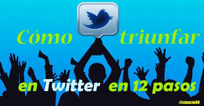 Cómo triunfar en Twitter en 12 pasos
