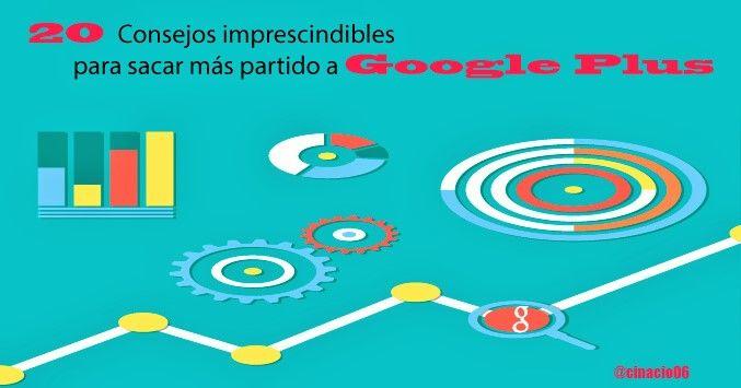Consejos para sacar mayor rendimiento en Google Plus español