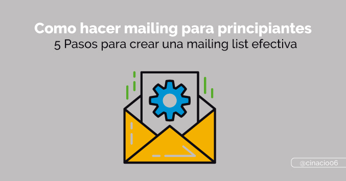 El Blog de Claudio Inacio - Cómo hacer mailing para principiantes + 5 Pasos para crear una mailing list efectiva