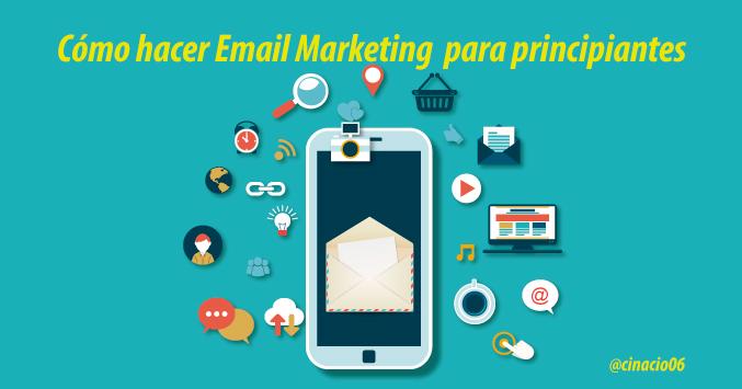 10 consejos de cómo hacer Email Marketing efectivo o Mailing