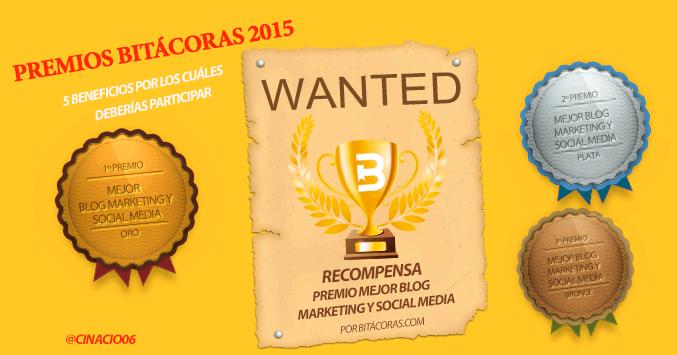 Premios Bitácoras 2015: 5 Beneficios por los cuáles deberías participar