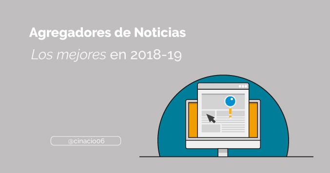 El Blog de Claudio Inacio - Agregadores de noticias, cómo usarlos, sus ventajas y los que siguen funcionando en 2018/19
