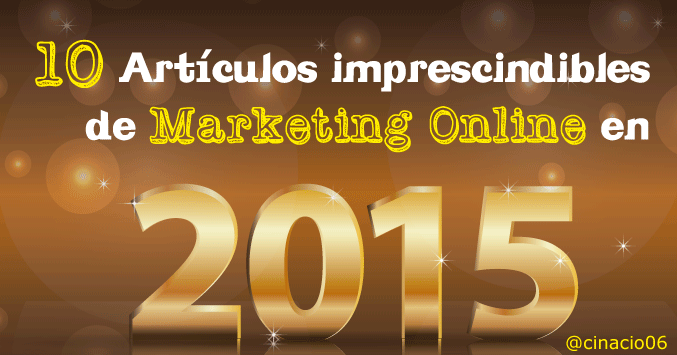 El Blog de Claudio Inacio - 10 Posts imprescindibles de Marketing Online en 2015
