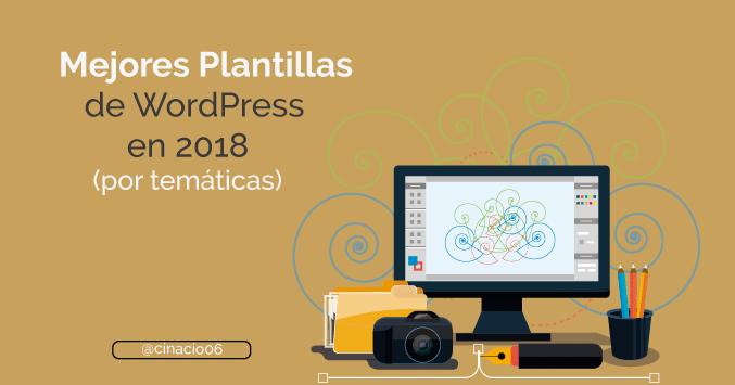 las mejores Plantillas WordPress de 2018 por temáticas