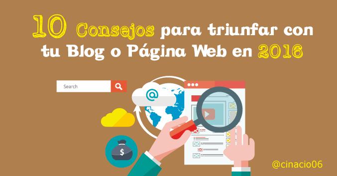 El Blog de Claudio Inacio - 10 Consejos para triunfar con tu Blog o página web en 2016