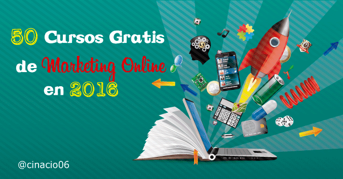 50 Cursos Gratuitos Online de Marketing Digital que no te debes perder en 2016