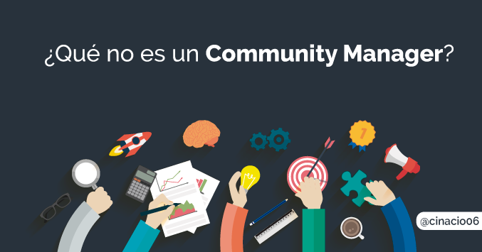 Qué no es un Comunity Manager ¿Realmente sabes lo que hace?