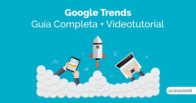 Guía completa + videotutorial de Google Trends