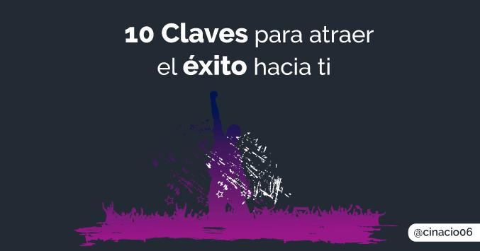 El Blog de Claudio Inacio - 10 Formas de pensar y actitudes que atraen el Éxito a tu Vida