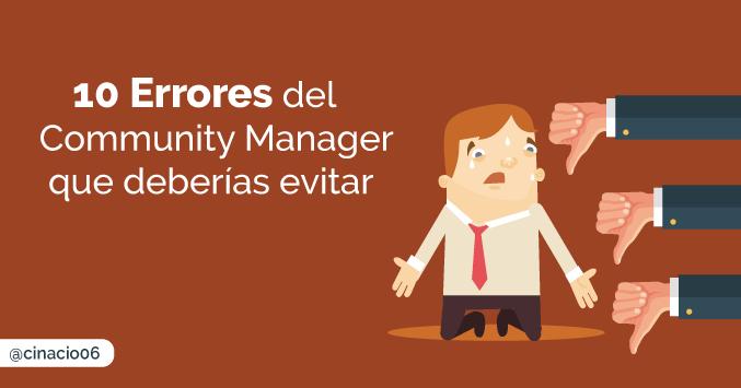 10 Errores que he cometido como Community Manager y que tú deberías evitar