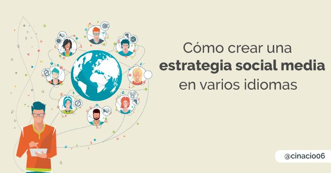 Guía para desarrollar una estrategia Social Media multilingüe