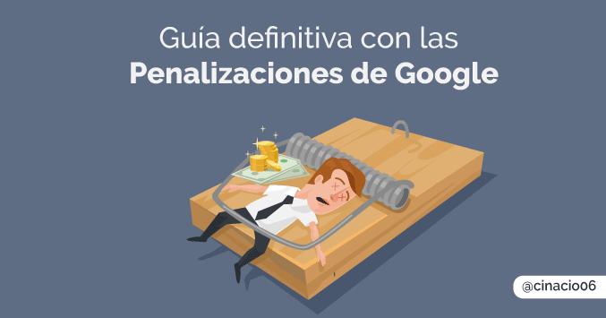 La guía más completa de las penalizaciones de Google
