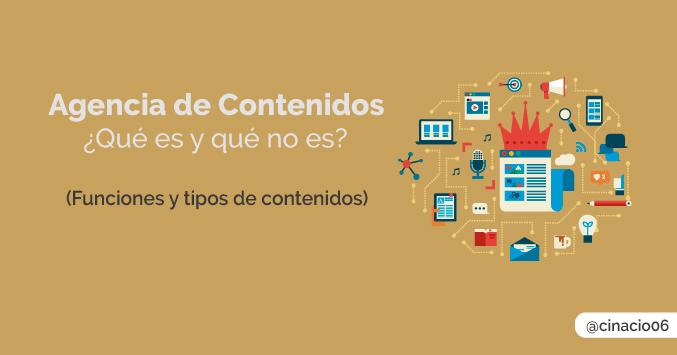 El Blog de Claudio Inacio - Agencia de contenidos: ¿Qué es y qué no es? Funciones, características y tipos de contenidos