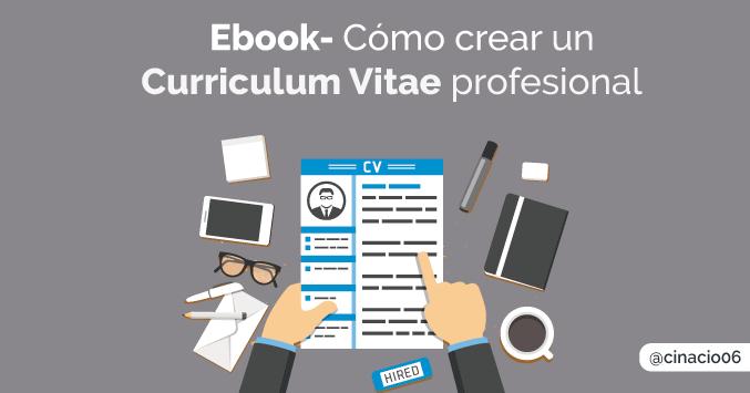 Ebook gratis – Cómo crear un Curriculum Vitae profesional