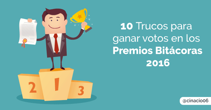 Cómo llegar al Top3 de los Premios Bitácoras 2016 y no morir en el intento
