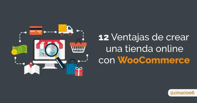 El Blog de Claudio Inacio - 12 Ventajas de crear una tienda online en WordPress con WooCommerce