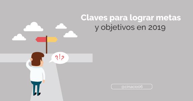 El Blog de Claudio Inacio - Claves para lograr tus metas y objetivos en 2019 y no morir en el intento