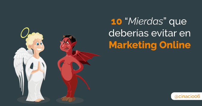 mierdas que deberías evitar en marketing online