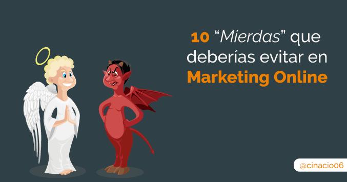 """El Blog de Claudio Inacio - Las mayores """"cagadas"""" que se hacen en Marketing Digital y Redes Sociales y que deberías evitar"""