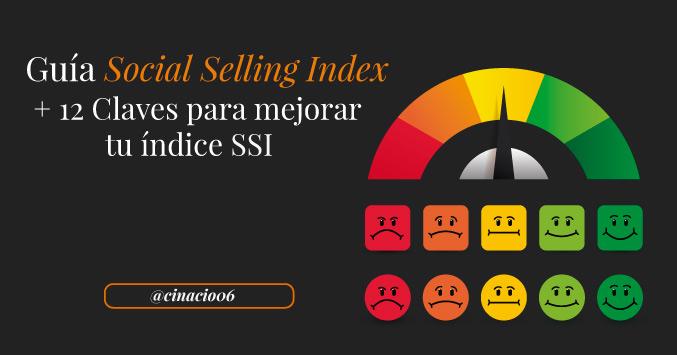 El Blog de Claudio Inacio - Qué es el Social Selling Index y cómo usarlo para potenciar tu Marca Personal en Linkedin