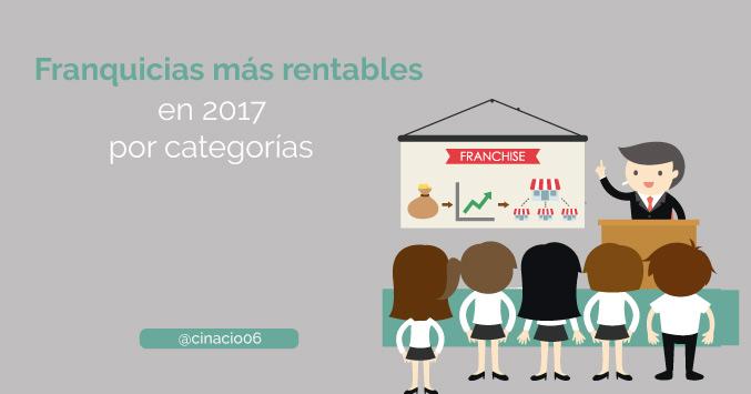 El Blog de Claudio Inacio - Algunas de las Franquicias más rentables y tendencia en España en 2017 por categorías y sectores