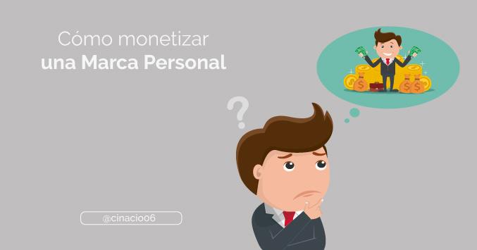 Cómo monetizar una Marca Personal - Estrategia + 13 formas de conseguirlo
