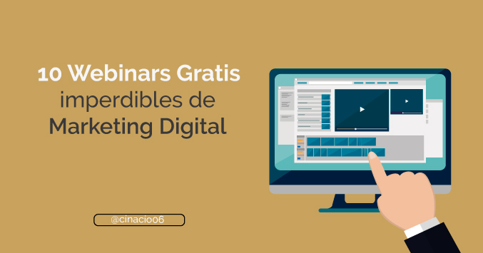 10 webinars gratuitos en español de Marketing Digital que no debes perderte
