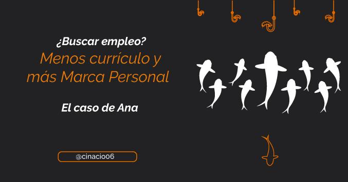 El Blog de Claudio Inacio - Para encontrar empleo, menos currículo y más Marca Personal – El caso de Ana