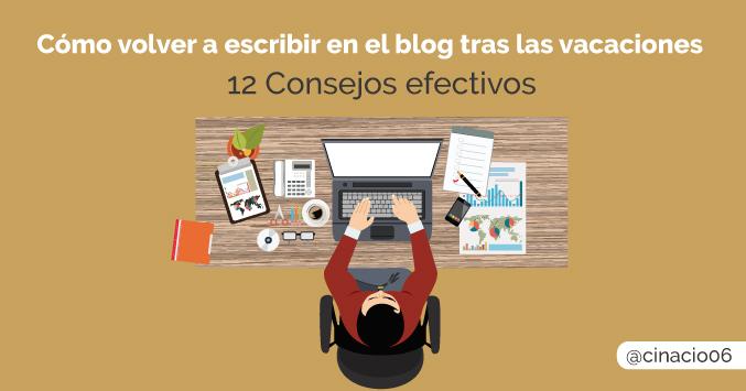 El Blog de Claudio Inacio - ¿Cómo retomar tu blog tras el parón vacacional? 12 Consejos según mi experiencia