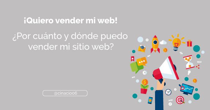 El Blog de Claudio Inacio - ¡Quiero vender mi web! ¿Por cuánto y dónde puedo vender mi sitio web?