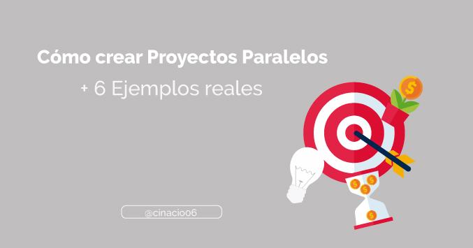 cómo crear proyectos paralelos con éxito más ejemplos reales