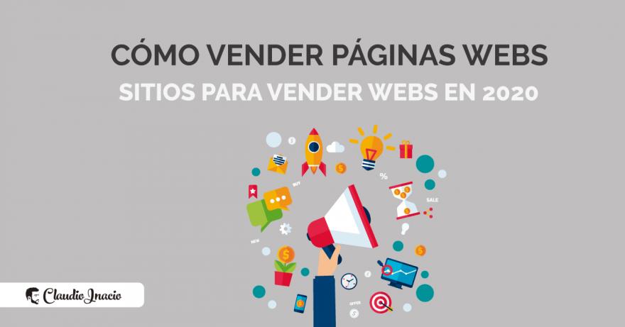 El Blog de Claudio Inacio - Cómo vender páginas webs y cuánto vale mi web en 2020