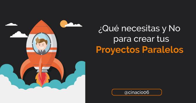 El Blog de Claudio Inacio - ¿Qué necesitas y qué No necesitas para crear tus proyectos paralelos? 3 Actitudes esenciales