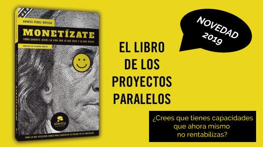 El libro de los Proyectos Paralelos - Monetízate 2019