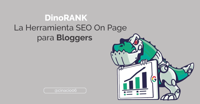 El Blog de Claudio Inacio - DinoRANK: La Herramienta SEO On Page Todo En Uno para Bloggers y Marketeros
