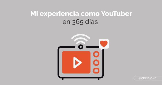 Mi experiencia como YouTuber en 365 días - pros y contras