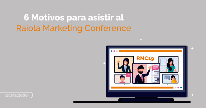 El Blog de Claudio Inacio - Mis 6 motivos para asistir al Raiola Marketing Conference en directo
