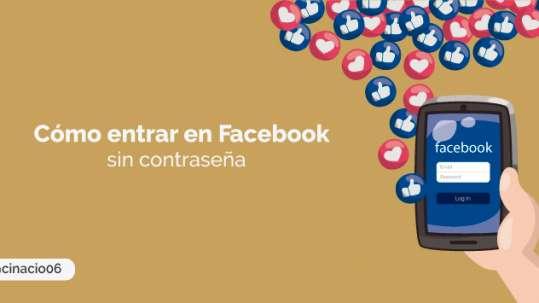 Como entrar en facebook sin contraseña