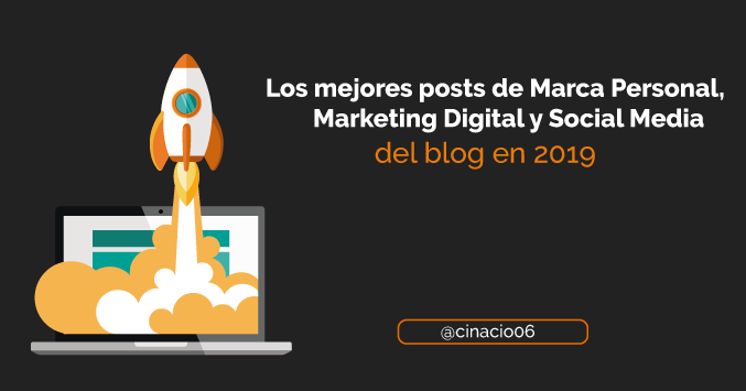 El Blog de Claudio Inacio - Top con los mejores artículos de Marca Personal, Marketing Digital y Social Media del blog en 2019